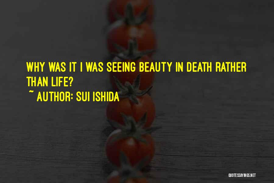 Seeing Beauty In Life Quotes By Sui Ishida