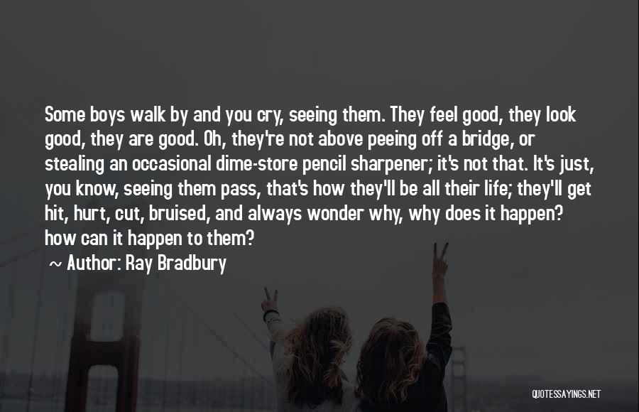 Seeing Him Cry Quotes By Ray Bradbury
