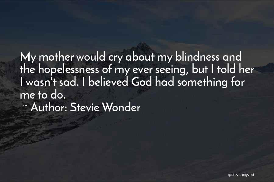 Seeing Him Cry Quotes By Stevie Wonder