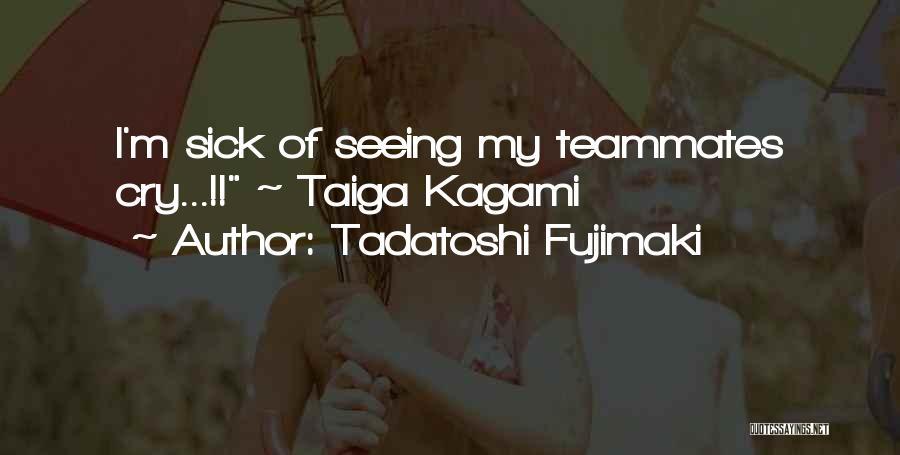 Seeing Him Cry Quotes By Tadatoshi Fujimaki