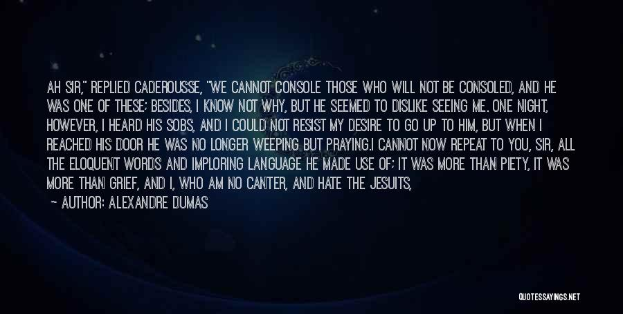 Seeing Him Quotes By Alexandre Dumas