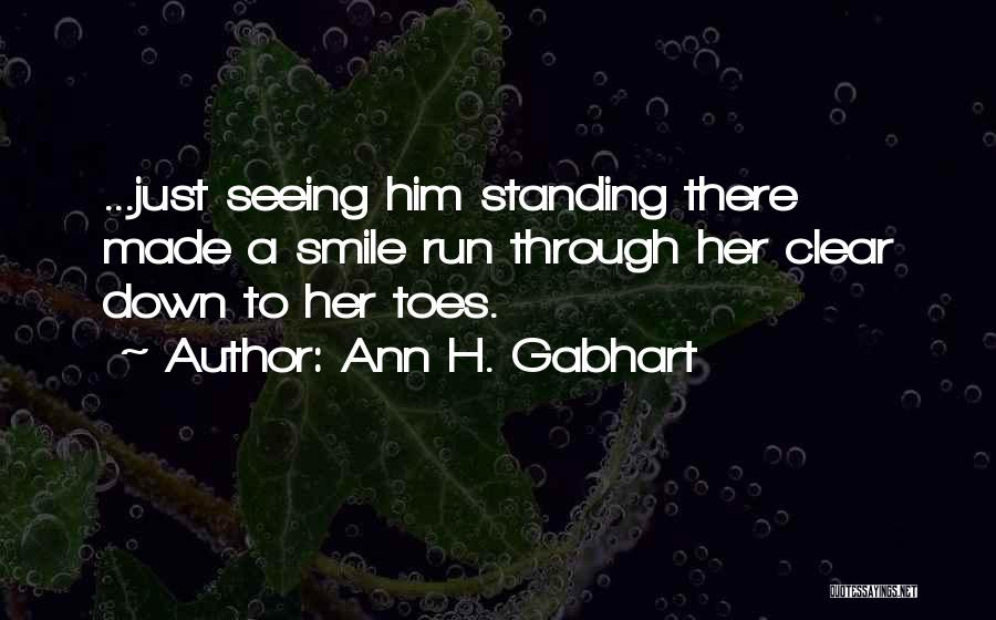 Seeing Him Quotes By Ann H. Gabhart