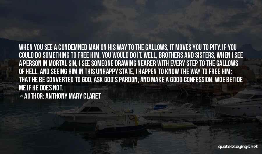 Seeing Him Quotes By Anthony Mary Claret