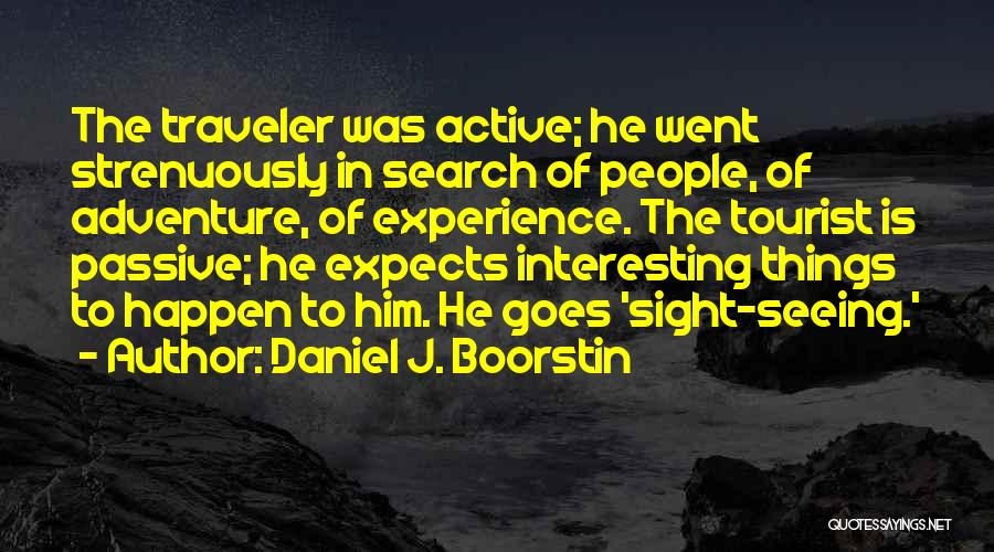 Seeing Him Quotes By Daniel J. Boorstin