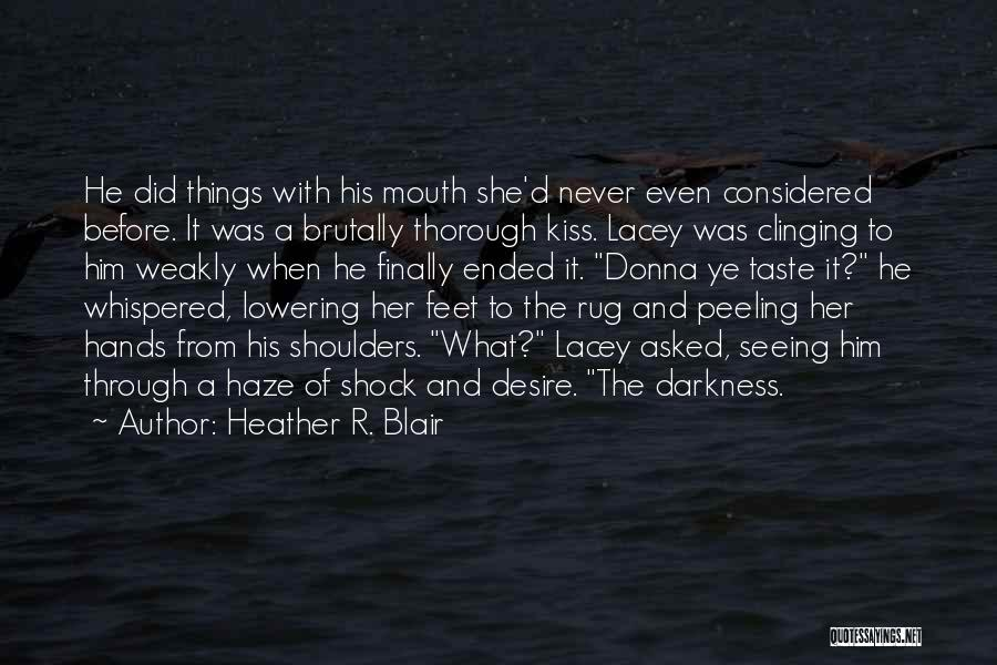 Seeing Him Quotes By Heather R. Blair