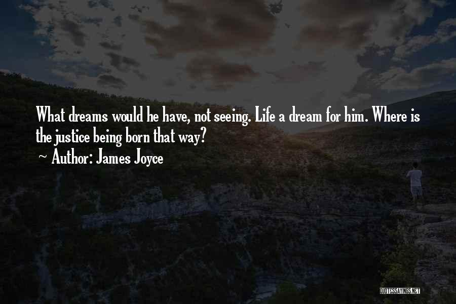 Seeing Him Quotes By James Joyce