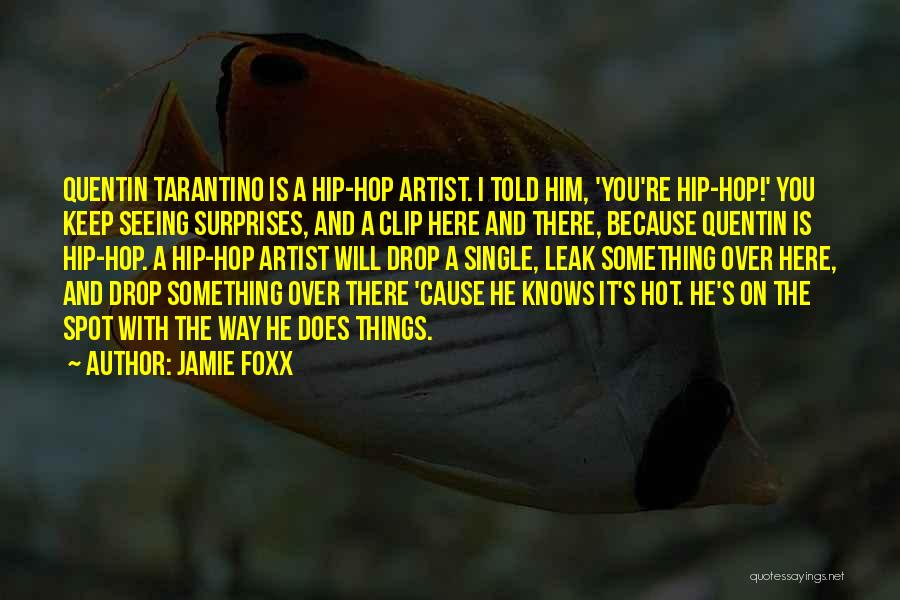Seeing Him Quotes By Jamie Foxx
