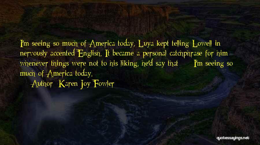 Seeing Him Quotes By Karen Joy Fowler