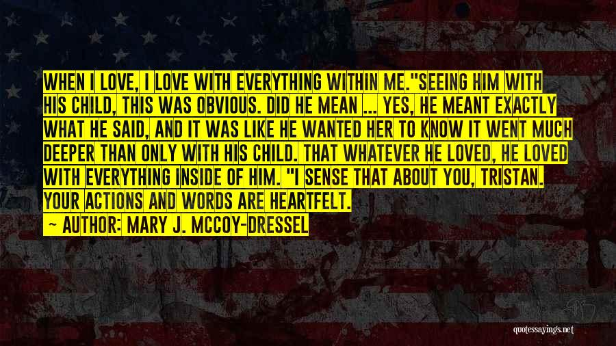 Seeing Him Quotes By Mary J. McCoy-Dressel