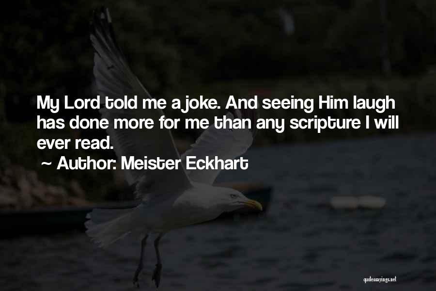 Seeing Him Quotes By Meister Eckhart