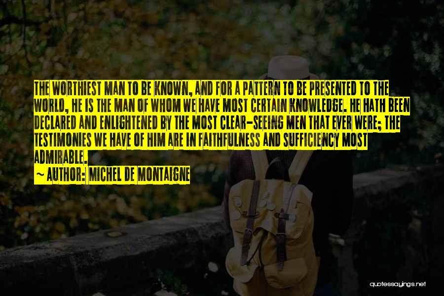 Seeing Him Quotes By Michel De Montaigne