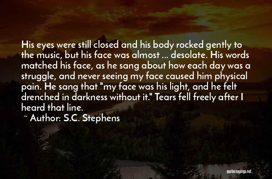 Seeing Him Quotes By S.C. Stephens