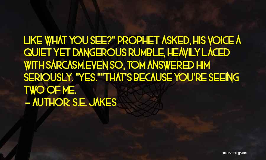 Seeing Him Quotes By S.E. Jakes