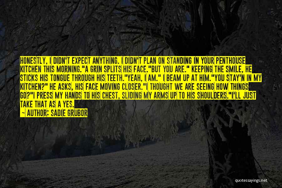 Seeing Him Quotes By Sadie Grubor