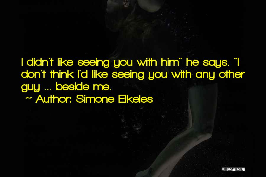 Seeing Him Quotes By Simone Elkeles