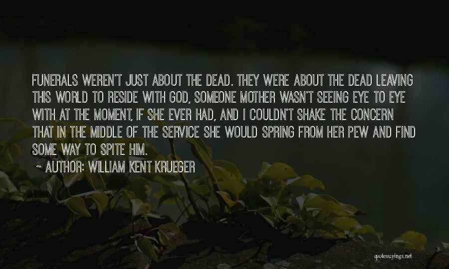 Seeing Him Quotes By William Kent Krueger