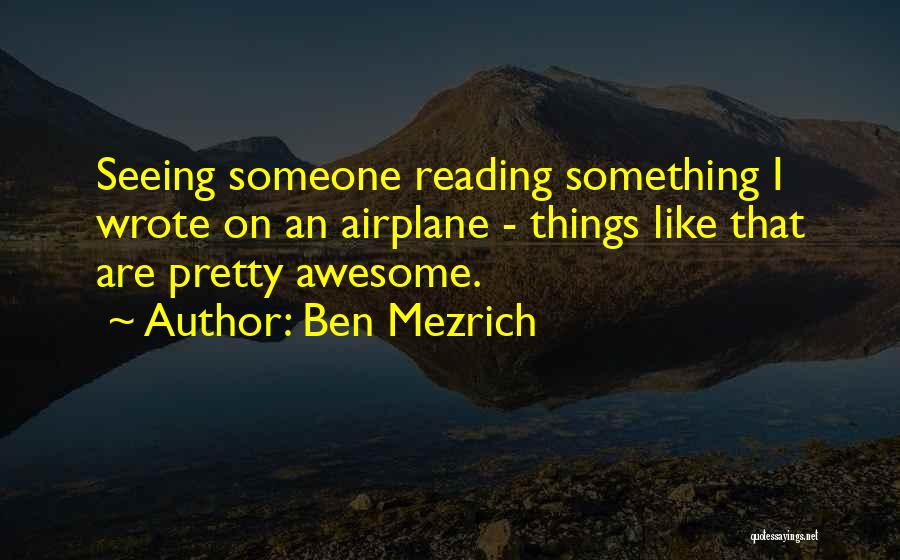 Seeing Someone Quotes By Ben Mezrich