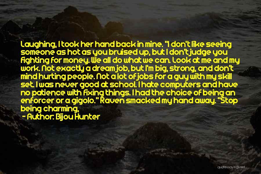 Seeing Someone Quotes By Bijou Hunter
