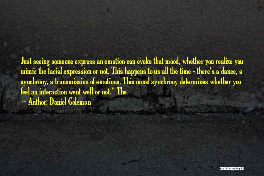 Seeing Someone Quotes By Daniel Goleman