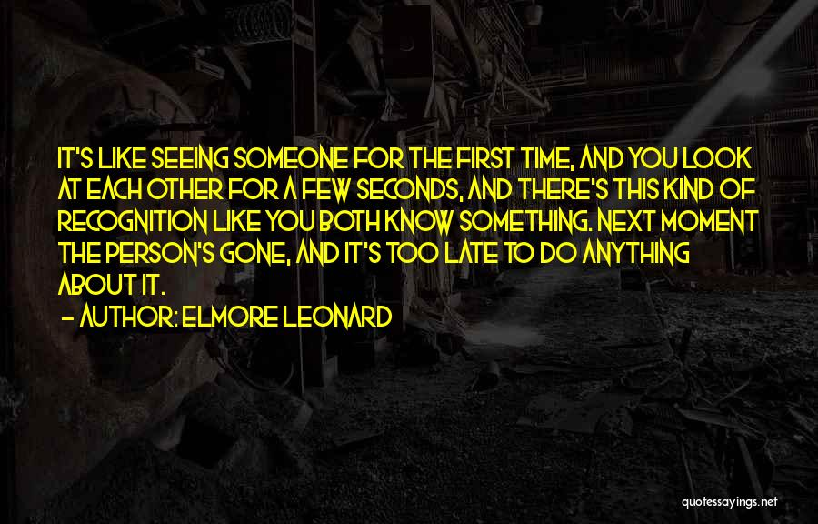 Seeing Someone Quotes By Elmore Leonard