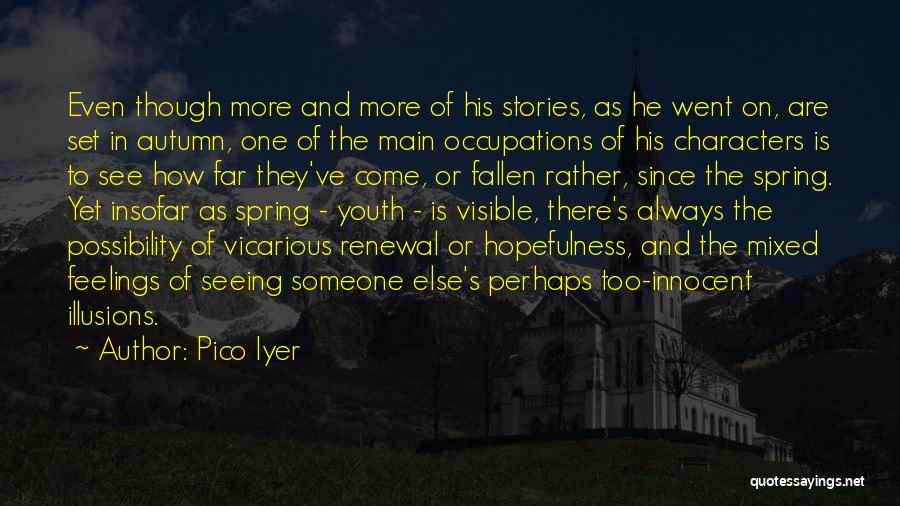 Seeing Someone Quotes By Pico Iyer