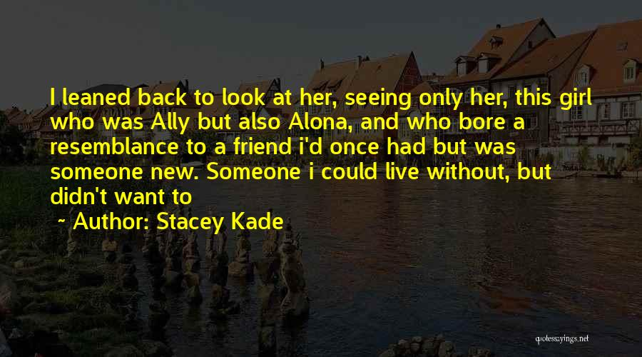Seeing Someone Quotes By Stacey Kade