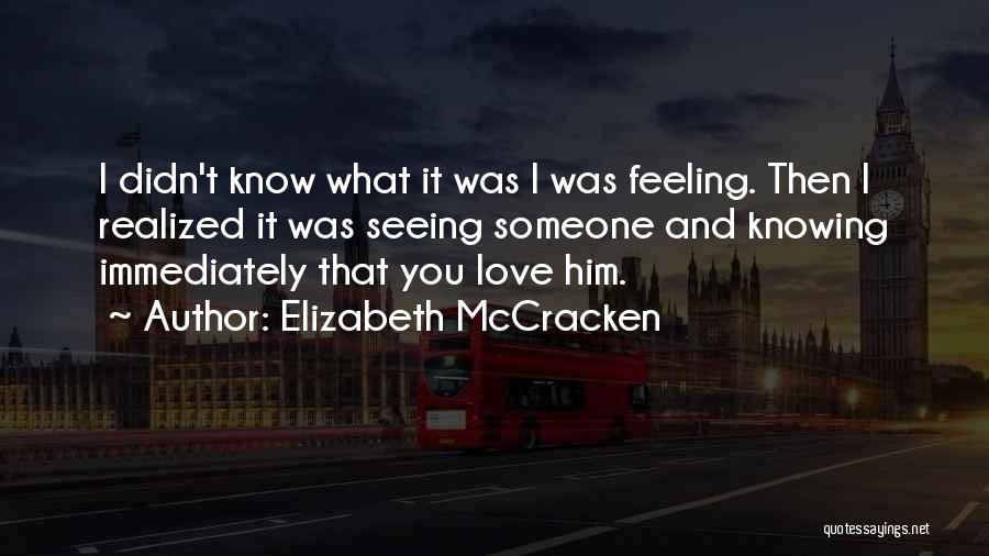 Seeing Someone You Love Quotes By Elizabeth McCracken
