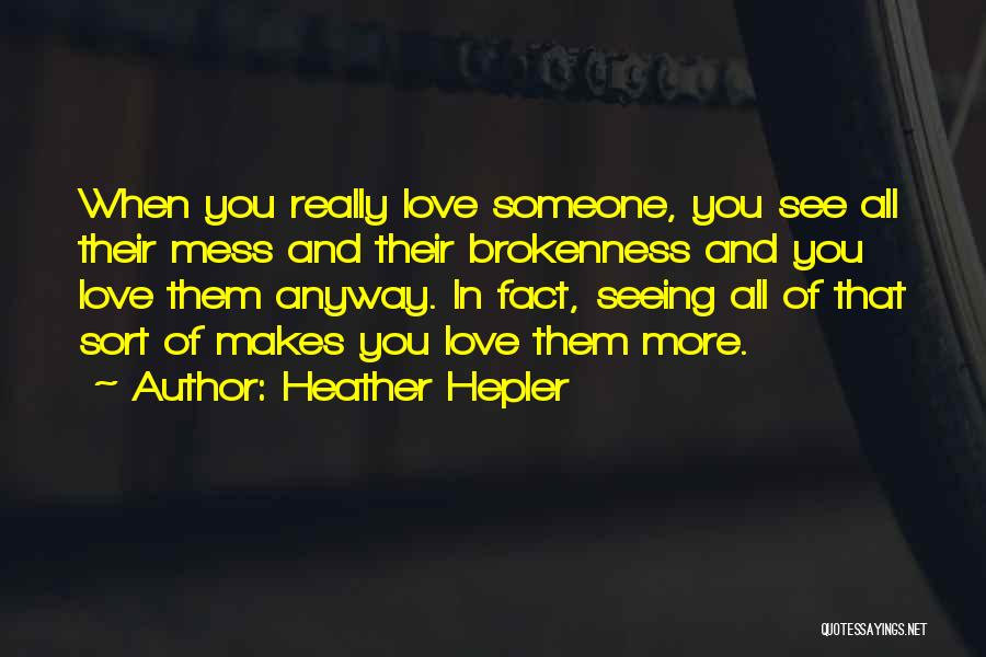 Seeing Someone You Love Quotes By Heather Hepler