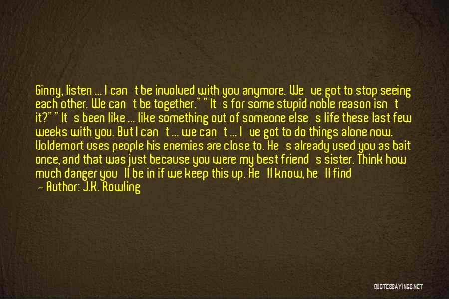 Seeing Someone You Love Quotes By J.K. Rowling