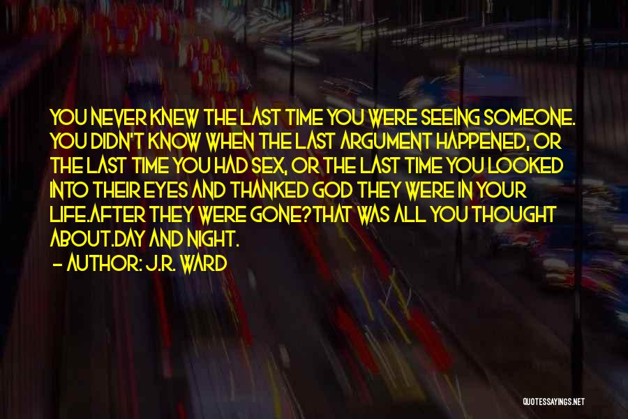Seeing Someone You Love Quotes By J.R. Ward