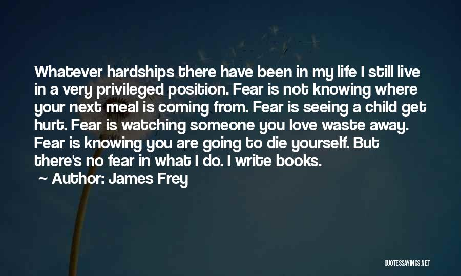 Seeing Someone You Love Quotes By James Frey