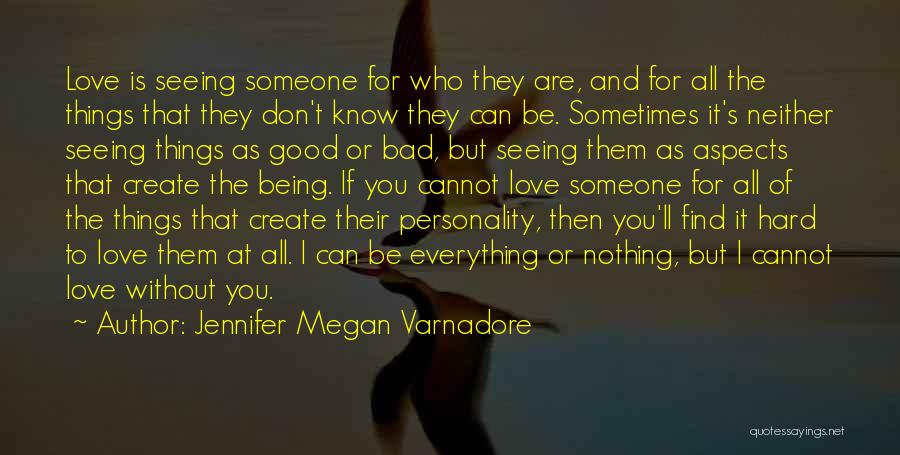 Seeing Someone You Love Quotes By Jennifer Megan Varnadore