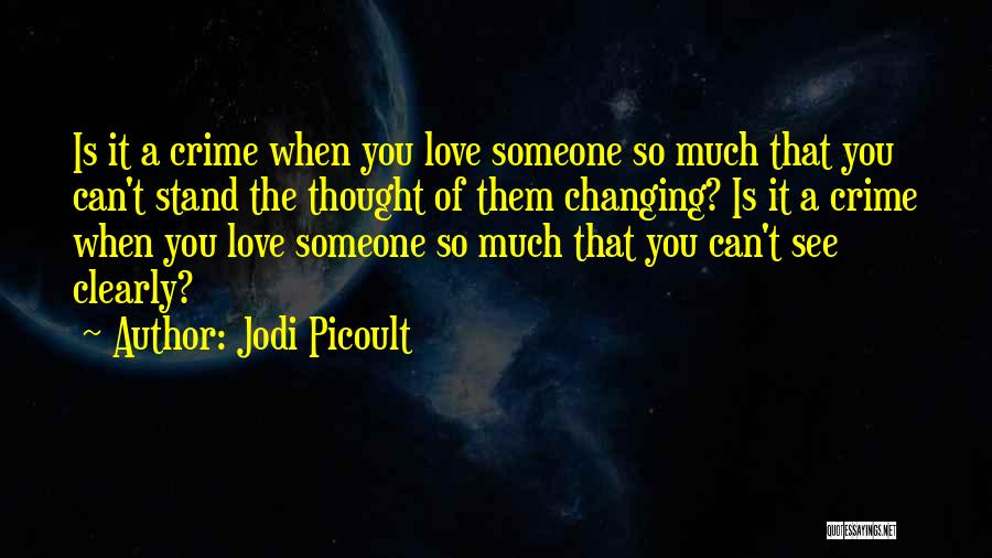 Seeing Someone You Love Quotes By Jodi Picoult