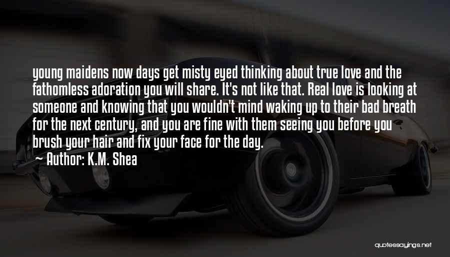 Seeing Someone You Love Quotes By K.M. Shea