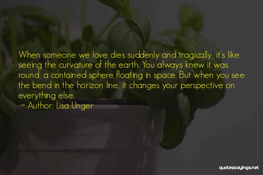 Seeing Someone You Love Quotes By Lisa Unger