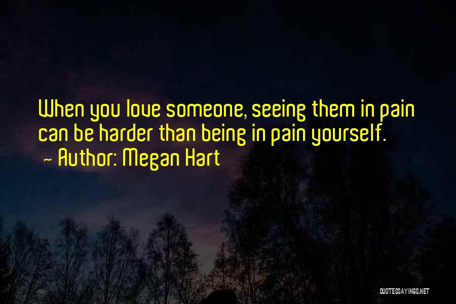 Seeing Someone You Love Quotes By Megan Hart
