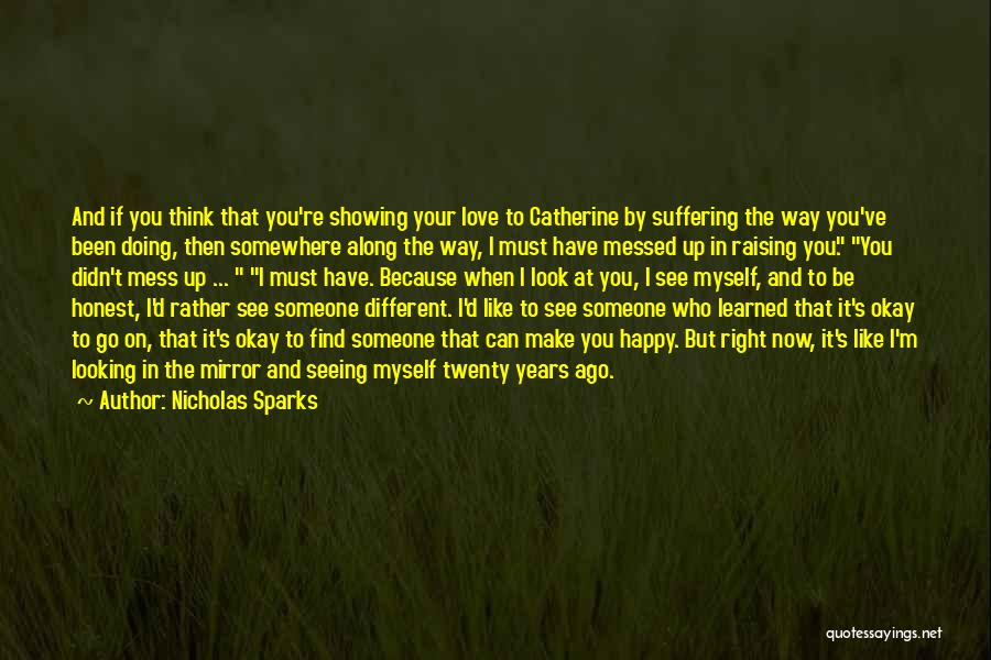 Seeing Someone You Love Quotes By Nicholas Sparks