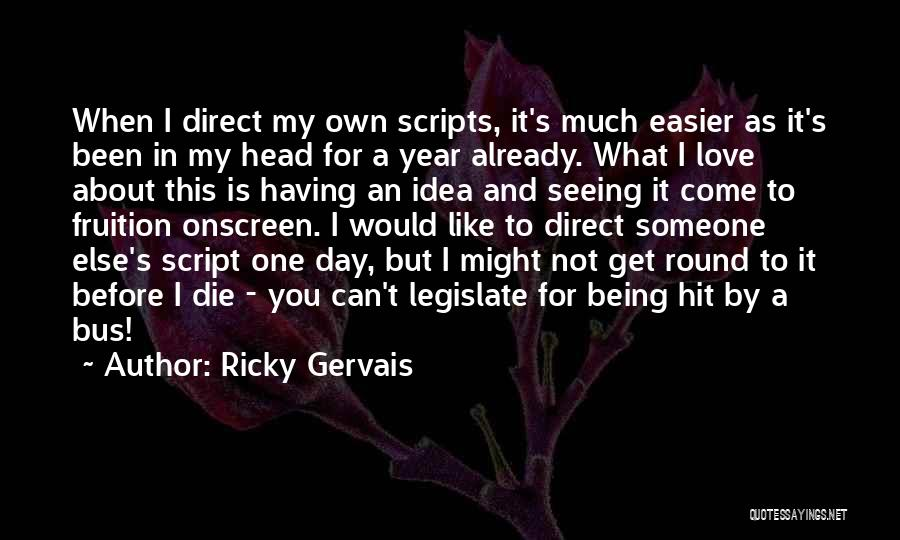 Seeing Someone You Love Quotes By Ricky Gervais