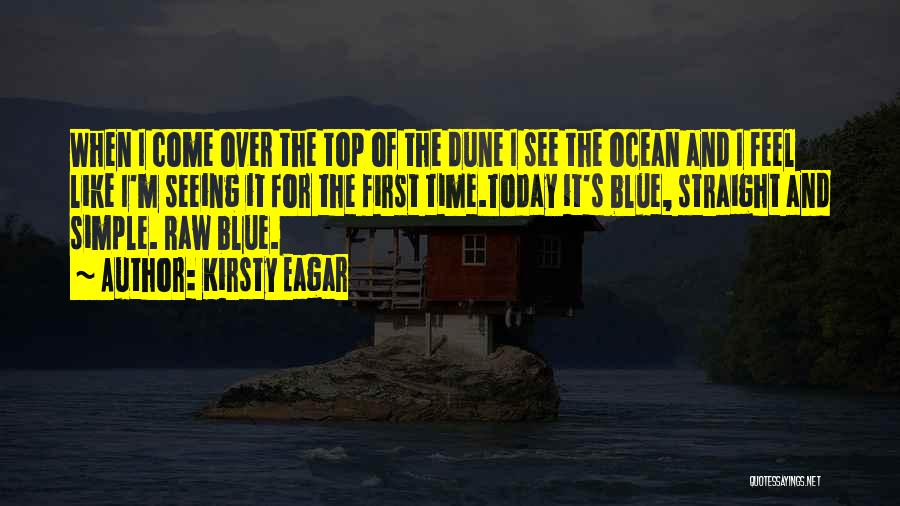 Seeing The Ocean For The First Time Quotes By Kirsty Eagar