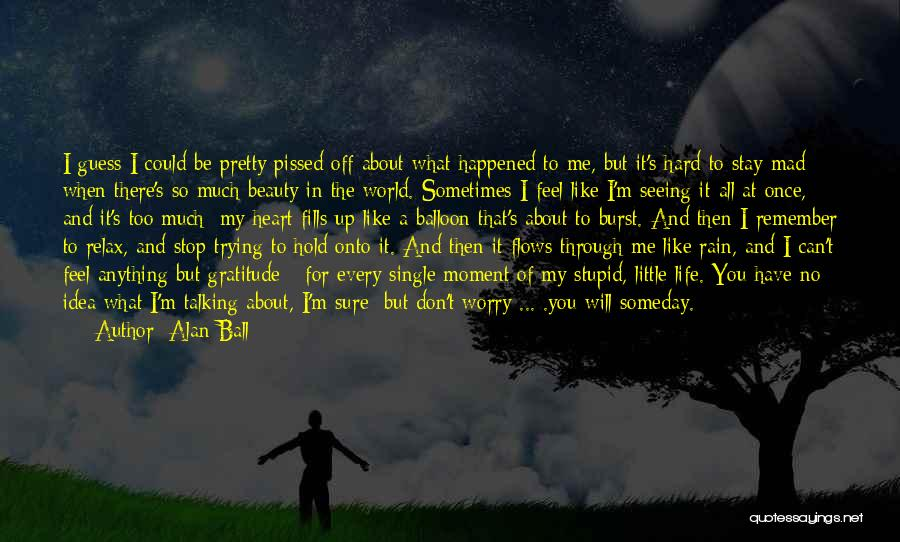 Seeing The World Quotes By Alan Ball