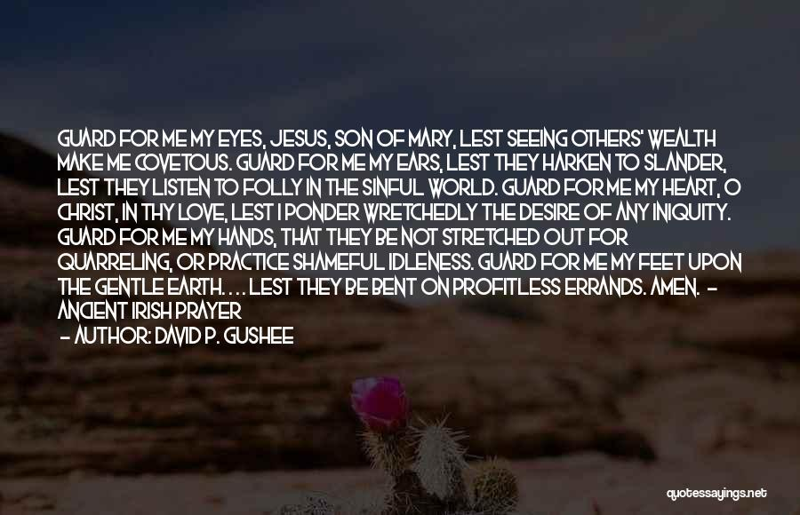 Seeing The World Quotes By David P. Gushee