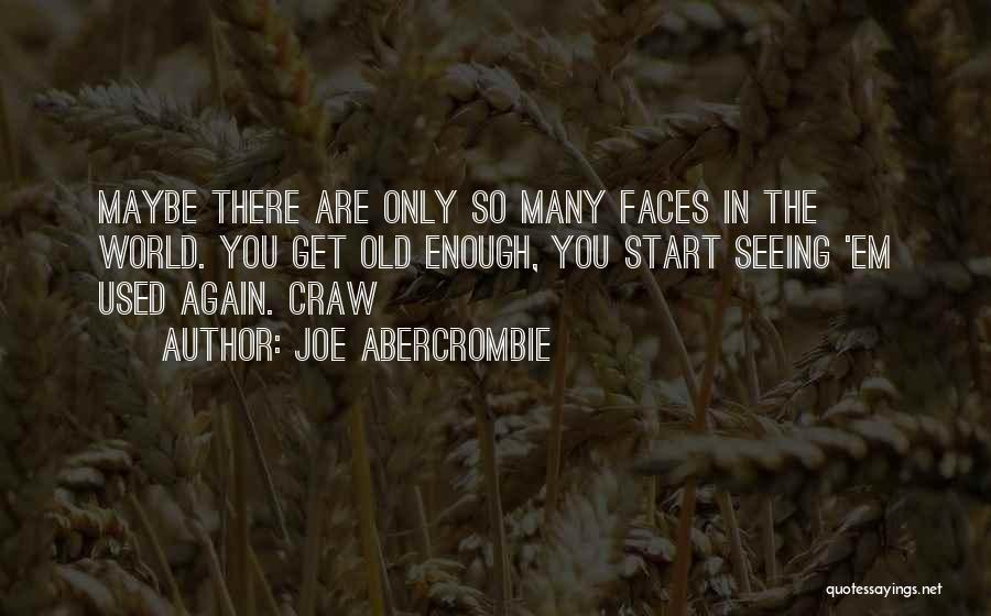 Seeing The World Quotes By Joe Abercrombie