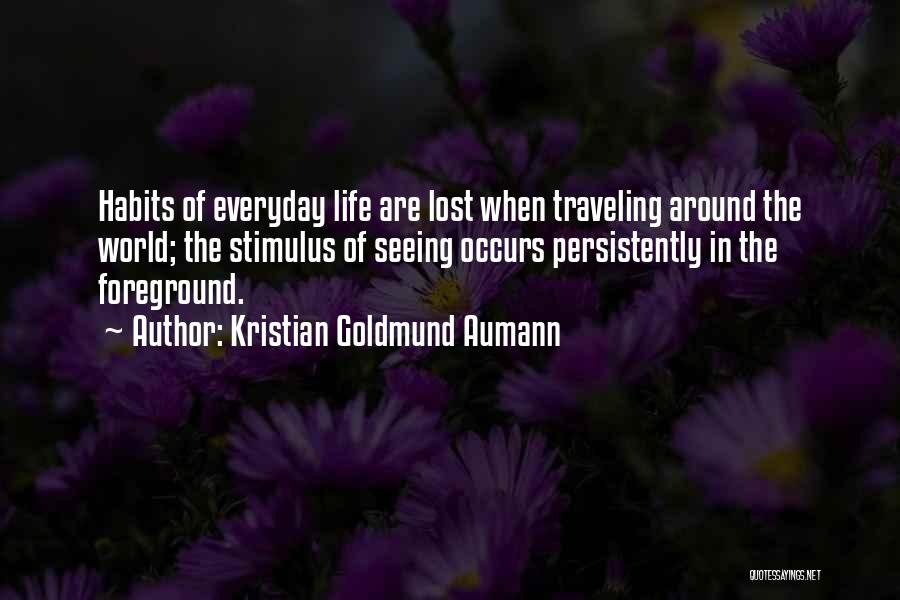 Seeing The World Quotes By Kristian Goldmund Aumann