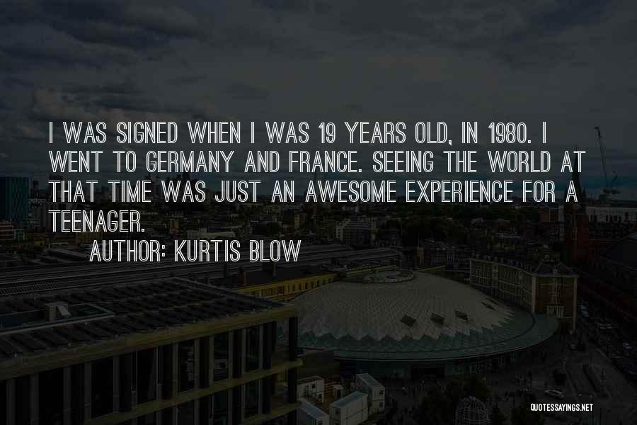 Seeing The World Quotes By Kurtis Blow
