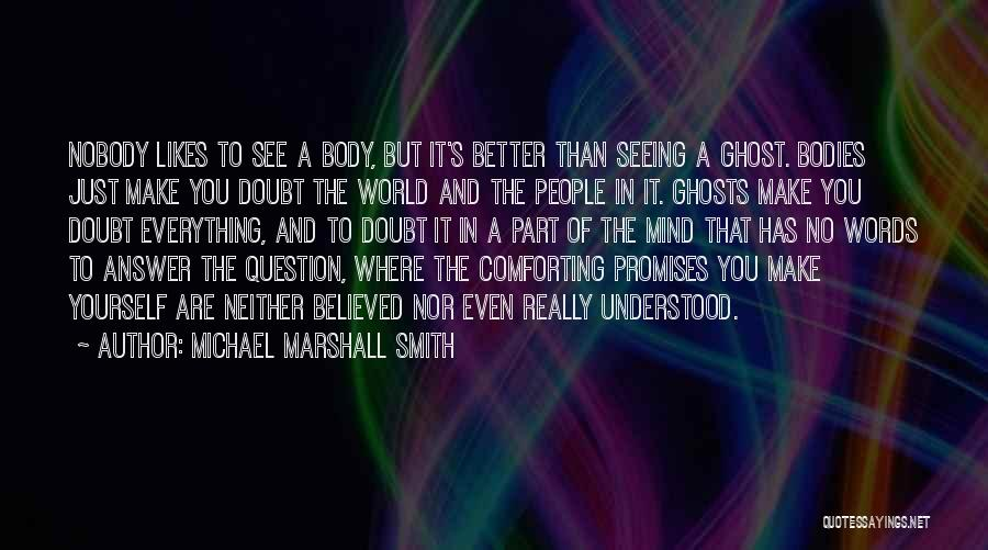 Seeing The World Quotes By Michael Marshall Smith