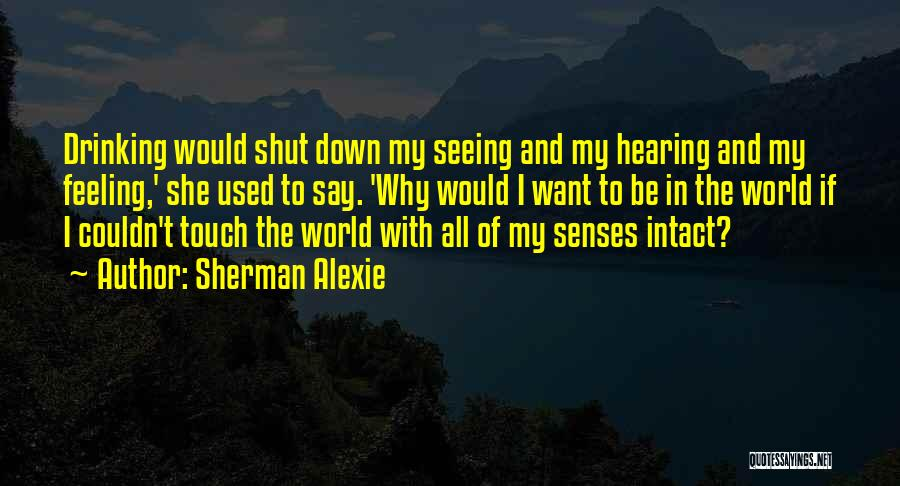 Seeing The World Quotes By Sherman Alexie