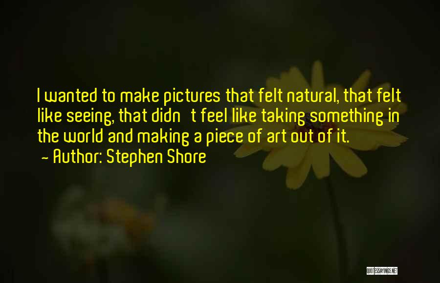 Seeing The World Quotes By Stephen Shore