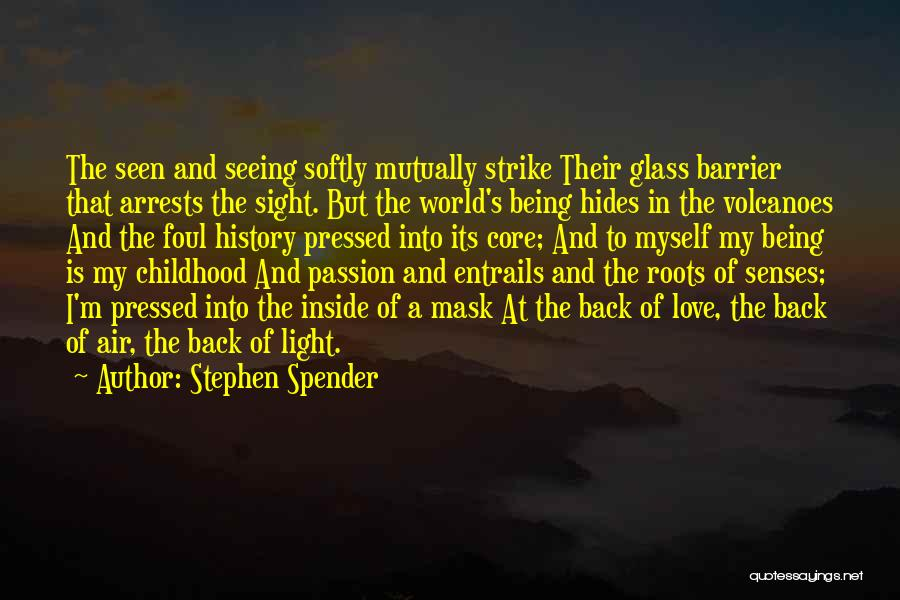 Seeing The World Quotes By Stephen Spender
