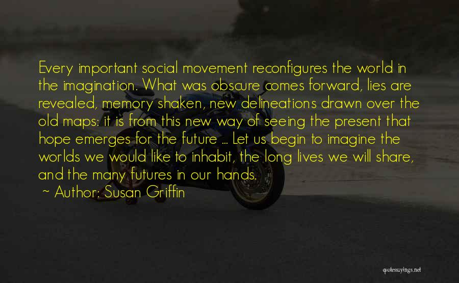 Seeing The World Quotes By Susan Griffin