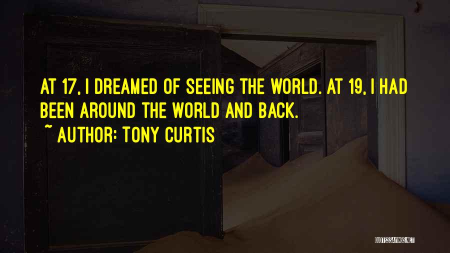 Seeing The World Quotes By Tony Curtis